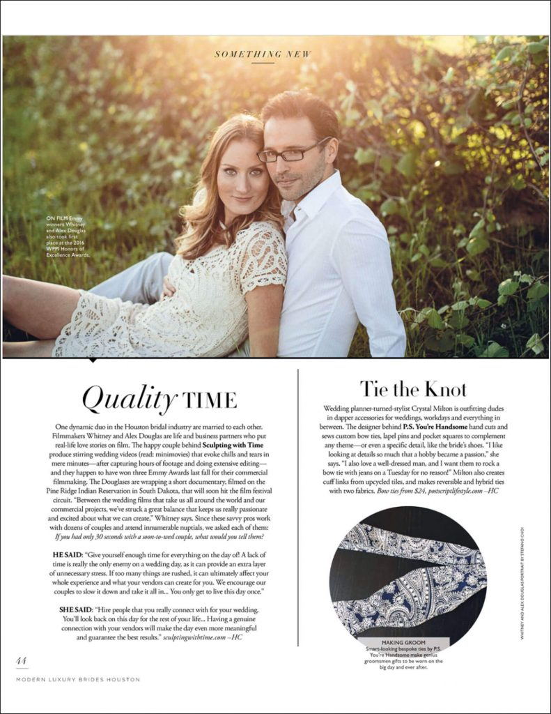 Modern Luxury Brides Magazine. We were featured giving a few tips for brides to be, as well as giving the drop on a new documentary of ours, 'Conversations with the Wind'. The doc is a real-life look at a Lakota boy as he comes of age, filmed on the Pineridge Indian Reservation in South Dakota.