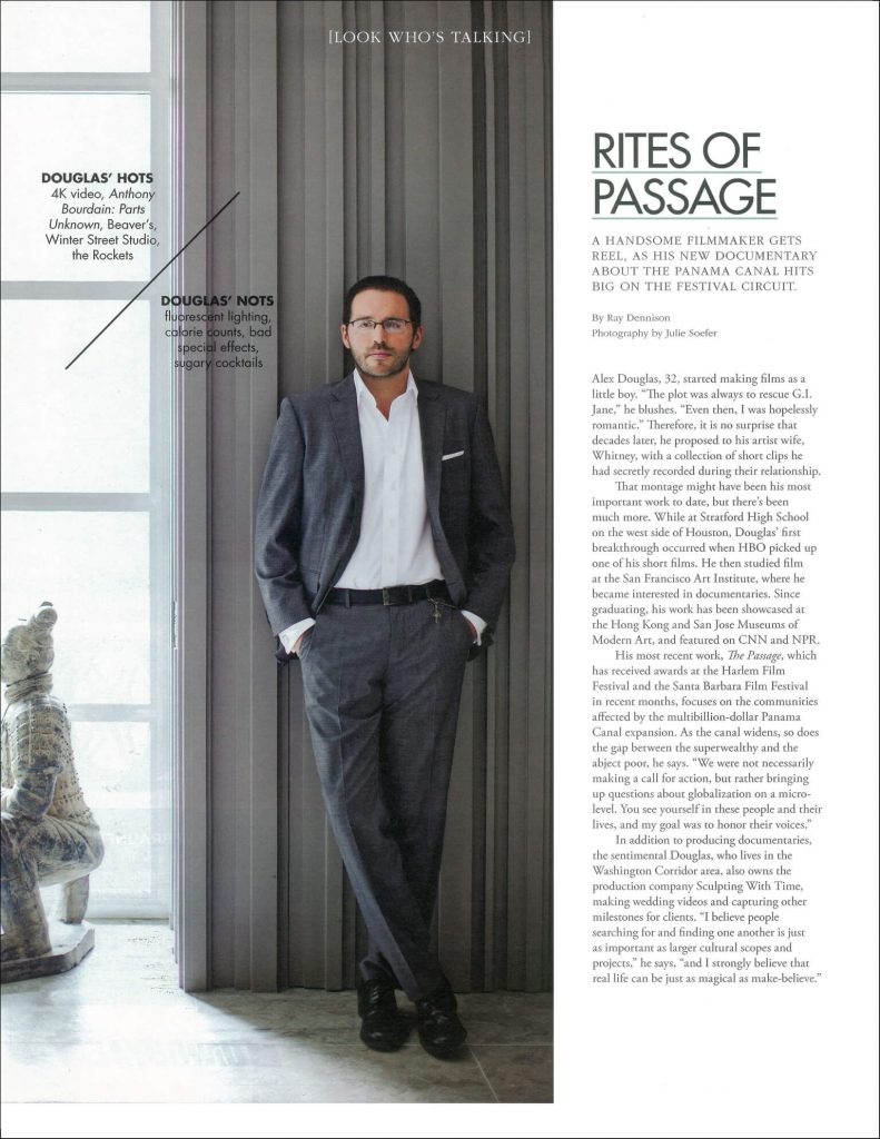 Modern Luxury Houston Magazine. This article, 'Rites of Passage', gives a short background on Alex and discusses 'The Passage', his feature length documentary hitting the film festival circuit.